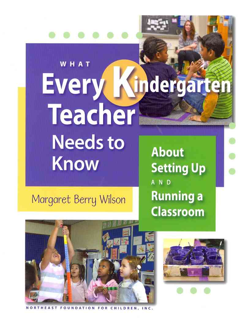 What Every Kindergarten Teacher Needs to Know By Wilson, Margaret Berry